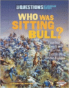 Who Was Sitting Bull?: And Other Questions about the Battle of Little Bighorn
