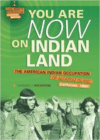 You Are Now on Indian Land: The American Indian Occupation of Alcatraz Island California, 1969