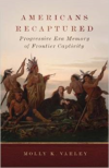 Americans Recaptured: Progressive Era Memory of Frontier Captivity