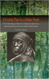 A Desolate Place for a Defiant People: The Archaeology of Maroons, Indigenous Americans, and Enslaved Laborers in the Great Dism