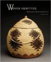 Woven Identities:Basketry Art of Western North America