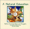A Natural Education:Native American Ideas and Thoughts
