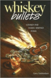 Whiskey Bullets: Cowboy and Indian Heritage Poems