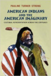 American Indians and the American Imaginary:Cultural Representation Across the Centuries