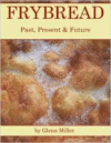 Frybread: Past, Present & Future